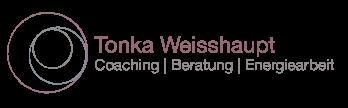 Tonka Weisshaupt | Coaching | Beratung | Energiearbeit